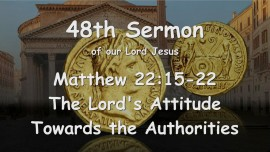 48th Sermon of Jesus... The Lord's Attitude towards the Authorities
