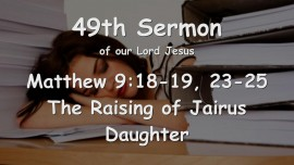 49th Sermon of Jesus... The Raising of Jairus' Daughter