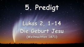 5. Predigt von Jesus - Die Geburt Jesu - Lukas 2,1-14 - G. Mayerhofer