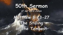 50th Sermon of Jesus... The Stilling of the Tempest
