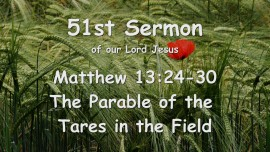 51st Sermon of Jesus preaching... The Parable of the Thorns in the Field