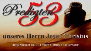 53 Predigten von Jesus - Aufgezeichnet von Gottfried Mayerhofer