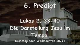 6. Predigt von Jesus - Die Darstellung Jesu im Tempel - Lukas 2,33-40 - Aufgezeichnet G. Mayerhofer