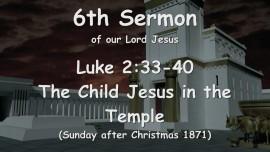 6th Sermon of Jesus - The Child Jesus in the Temple - Luke 2_33-40 - Gottfried Mayerhofer