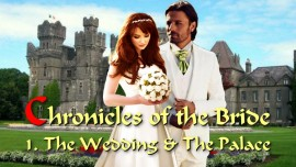 Chronicles of the Bride - 1. The Wedding and The Palace