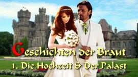 Geschichten der Braut - 1. Die Hochzeit und Der Palast - Erlebnisse im Himmel von Clare du Bois