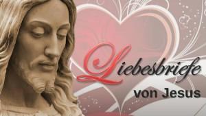 Aktuelle Liebesbriefe von Jesus von 2015