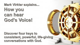 Mark Virkler explains... 'How to hear the Lord's Voice' - 4 Keys which are mentioned in the Bible