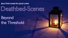 Title Beyond the Threshold - Jesus explains Deathbed-Scenes - Jakob Lorber