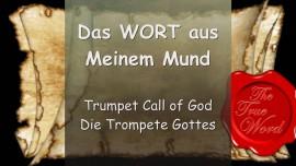 Trompete Gottes - Das WORT Aus MEINEM MUND