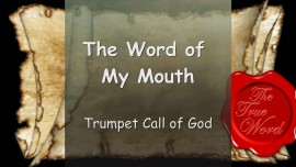 Trumpet Call of God - The WORD of My MOUTH