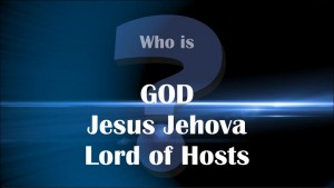 Who is God - Who is Jehovah - Who is Jesus
