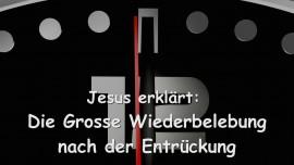 2015-04-06 - Jesus erklaert... Die Grosse Wiederbelebung kommt nach der Entrueckung