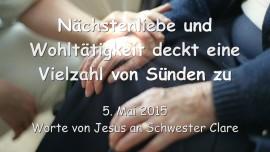 2015-05-05 - Jesus sagt... Naechstenliebe und Wohltaetigkeit deckt viele Suenden zu