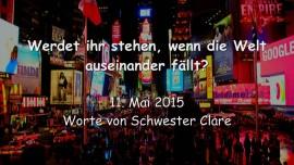 2015-05-11 - JESUS BEREITET UNS VOR... Werdet ihr stehen wenn die Welt auseinander faellt