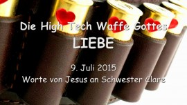 2015-07-09 - Die High Tech Waffe Gottes - LIEBE