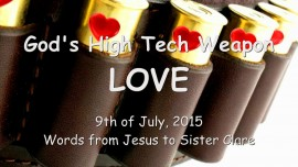 2015-07-09 - Gods High Tech Weapon - LOVE
