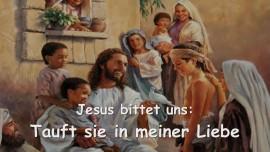 2015-07-16 - Jesus bittet uns_ Tauft sie in Meiner Liebe