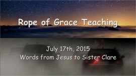 2015-07-17 - Rope of Grace Teaching