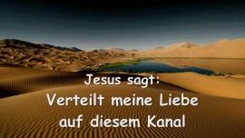 2015-07-18 - Jesus sagt... Verteilt Meine Liebe in diesem Kanal