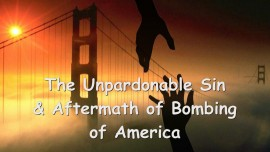 2015-07-20 - The Unpardonable Sin and the Aftermath of the bombing of America