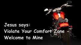 2015-07-25 - Jesus says... Violate Your Comfort Zone - Welcome to Mine