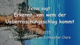 2015-07-26 - Jesus sagt... Analysiert den Ueberraschungsschlag