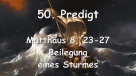 50. PREDIGT von JESUS - Beilegung eines Sturmes - Matthaeus 08_23-27 - Aufgezeichnet von Gottfried Mayerhofer
