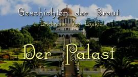 1. Erlebnis von Ezekiel mit Jesus im Himmel - Der Palast - Geschichten der Braut Christi