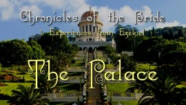 1. Experience from Ezekiel with Jesus in Heaven - The Palace - Chronicles of the Bride of Christ