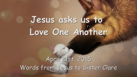 2015-04-21 - Jesus asks us... to Love One Another