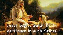 2015-05-09 - Jesus warnt... Setzt kein Vertrauen in euch Selbst