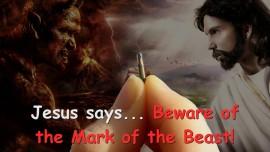 2015-05-11 - Jesus warns... Beware of the Mark of the Beast