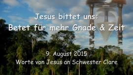 2015-08-09 - beten um mehr Gnade und Zeit