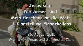 2015-08-26 - Jesus sagt... Die Armen sind Mein Geschenk an die Welt