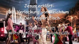 2015-09-03 - Jesus erklaert... Die Verlockung von Reichtum und Der Anglerfisch