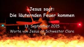 2015-09-13 - Jesus sagt... Die Laeuternden Feuer kommen