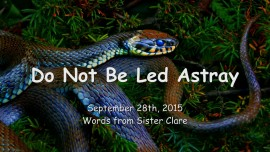 2015-09-28 - Do not be led Astray2015-09-28 - Do not be led Astray