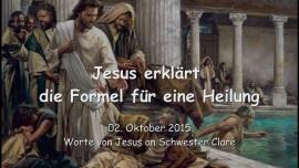 2015-10-02 - Jesus erklaert die Formel fuer eine Heilung
