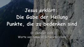 2015-10-10 - Jesus erklaert... Die Gabe der Heilung - Punkte, die zu bedenken sind