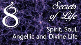 JESUS REVEALS Secrets of Life - 8 Spirit Life - Soul Life - Angelic Life and Divine Life - given to Gottfried Mayerhofer