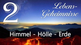 JESUS offenbart LEBENS-GEHEIMNISSE... 2. Himmel - Hoelle - Erde - an Gottfried Mayerhofer