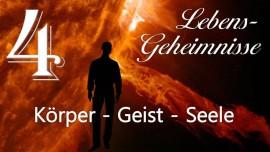 JESUS offenbart LEBENS-GEHEIMNISSE... 4. Koerper - Geist - Seele - an Gottfried Mayerhofer