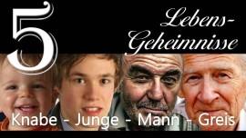 JESUS offenbart LEBENS-GEHEIMNISSE... 5. Knabe - Junge - Mann - Greis - an Gottfried Mayerhofer