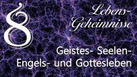 JESUS offenbart LEBENS-GEHEIMNISSE... 8 Geistes- Seelen- Engels- Gottesleben-1280