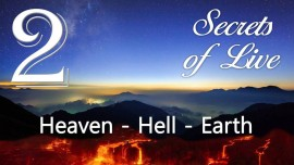 JESUS reveals SECRETS of LIFE... 2. Heaven - Hell - Earth - Given to Gottfried Mayerhofer