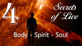 JESUS reveals SECRETS of LIFE... 4. Body - Spirit - Soul - Given to Gottfried Mayerhofer