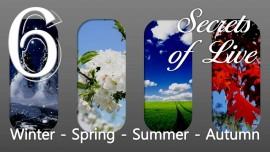 JESUS reveals SECRETS of LIFE... 6. Winter - Spring - Summer - Autumn - Given to Gottfried Mayerhofer