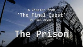 Rick Joyner's Dream... The Prison - One Chapter out of 'The Final Quest'