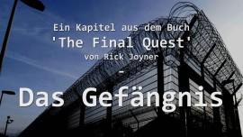 Rick Joyner's Traum... Das Gefaengnis - aus 'The Final Quest'